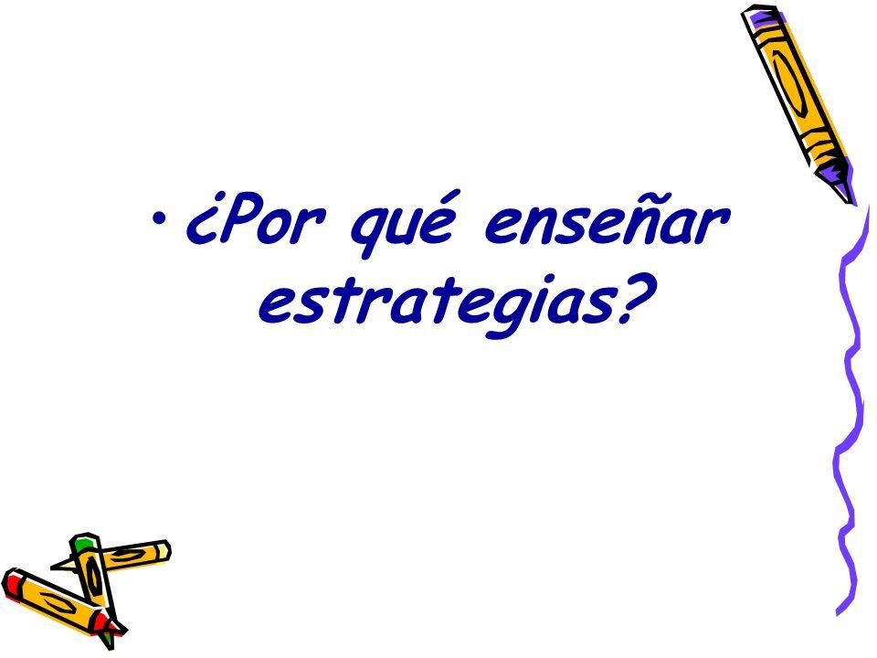 ¿Por qué enseñar estrategias?