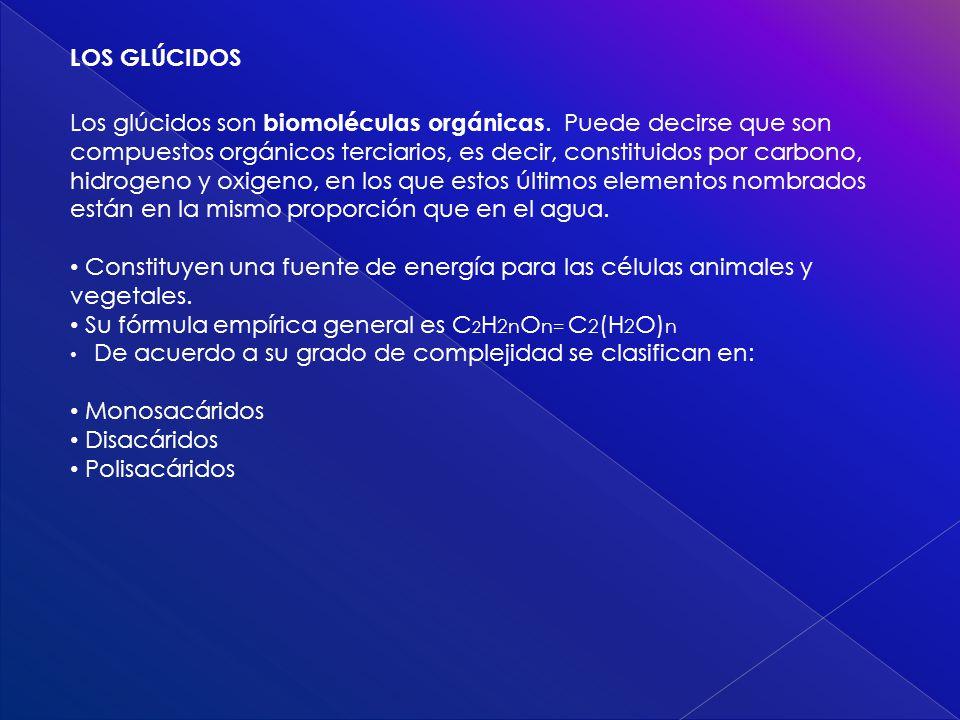 LOS GLÚCIDOS Los glúcidos son biomoléculas orgánicas. Puede decirse que son compuestos orgánicos terciarios, es decir, constituidos por carbono, hidro