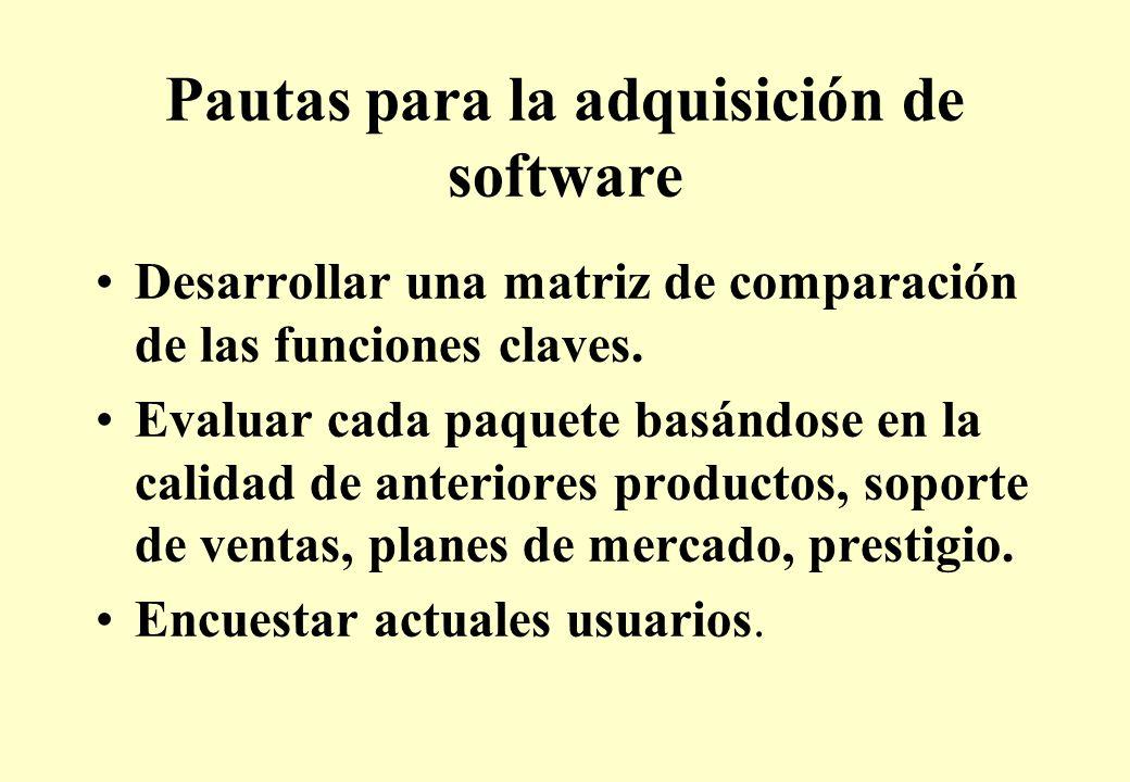 Pautas para la adquisición de software Desarrollar una matriz de comparación de las funciones claves.