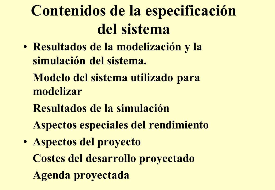 Contenidos de la especificación del sistema Resultados de la modelización y la simulación del sistema.