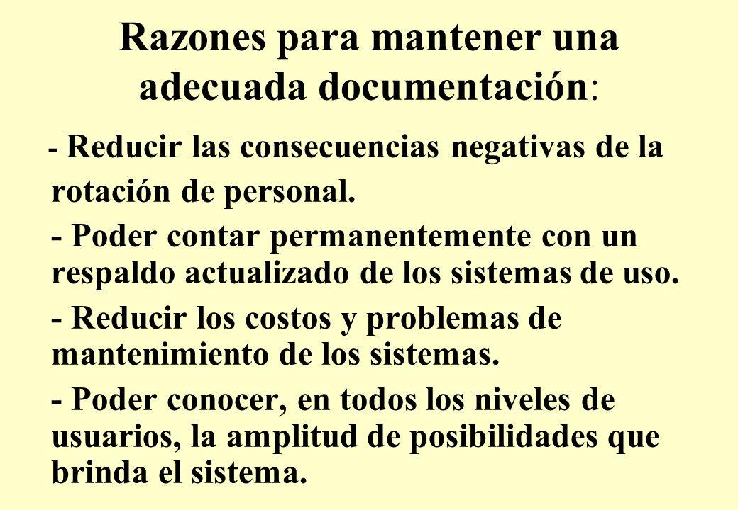 Razones para mantener una adecuada documentación: - Reducir las consecuencias negativas de la rotación de personal.