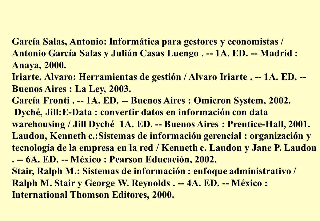 García Salas, Antonio: Informática para gestores y economistas / Antonio García Salas y Julián Casas Luengo.