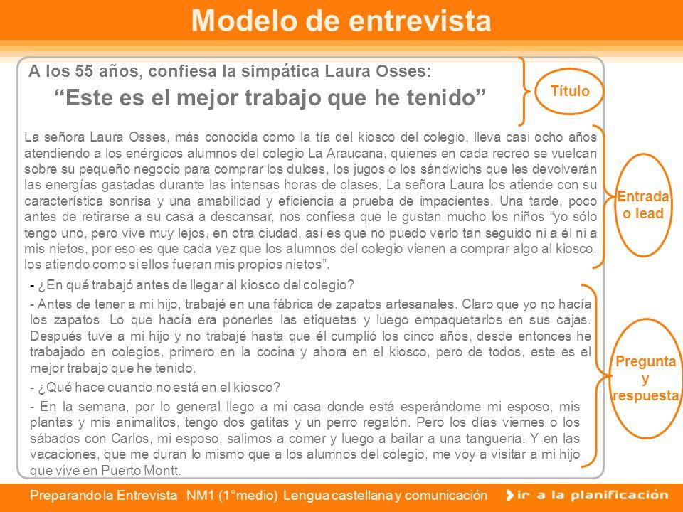 Preparando la Entrevista NM1 (1°medio) Lengua castellana y comunicación Edición y redacción de la entrevista En el momento de redactar el contenido de