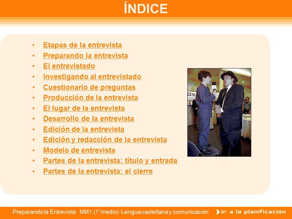 Preparando la entrevista NM1(1° medio) Lengua castellana y comunicación Medios masivos de comunicación