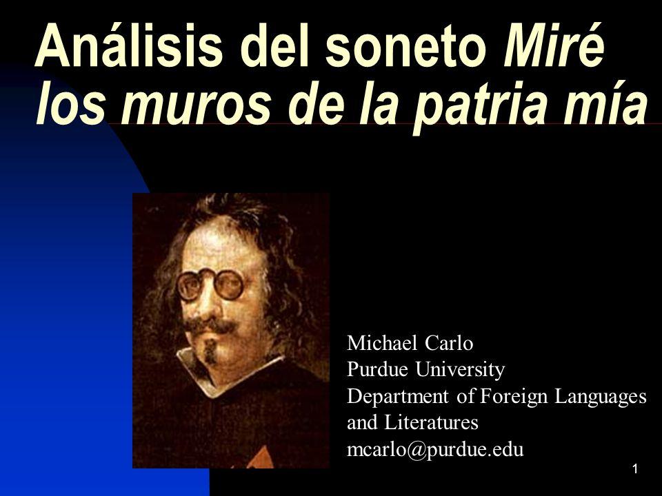 2 Miré los muros de la patria mía Escrito por Francisco de Quevedo (1580-1645) supuestamente en el año 1613.
