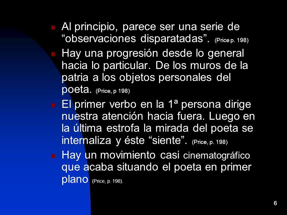 37 Los objetos personales del poeta El báculo: cayado del viejo; corvo se basa en un desplazamiento metonímico o enálage, ya que sería también aplicable al viejo que se apoya en él.
