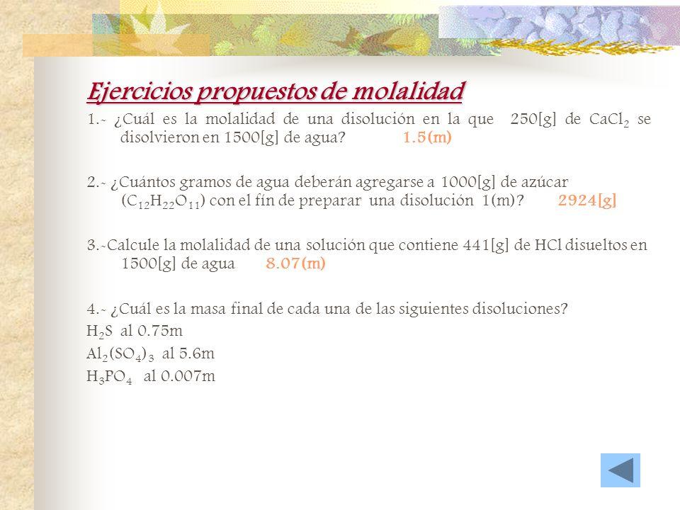 Ejercicios propuestos de molaridad 1.- ¿Cuántos gramos de NaOH se necesitarán para preparar 5 litros de disolución 0.100M? 20[g] de NaOH 2.- ¿Qué volu