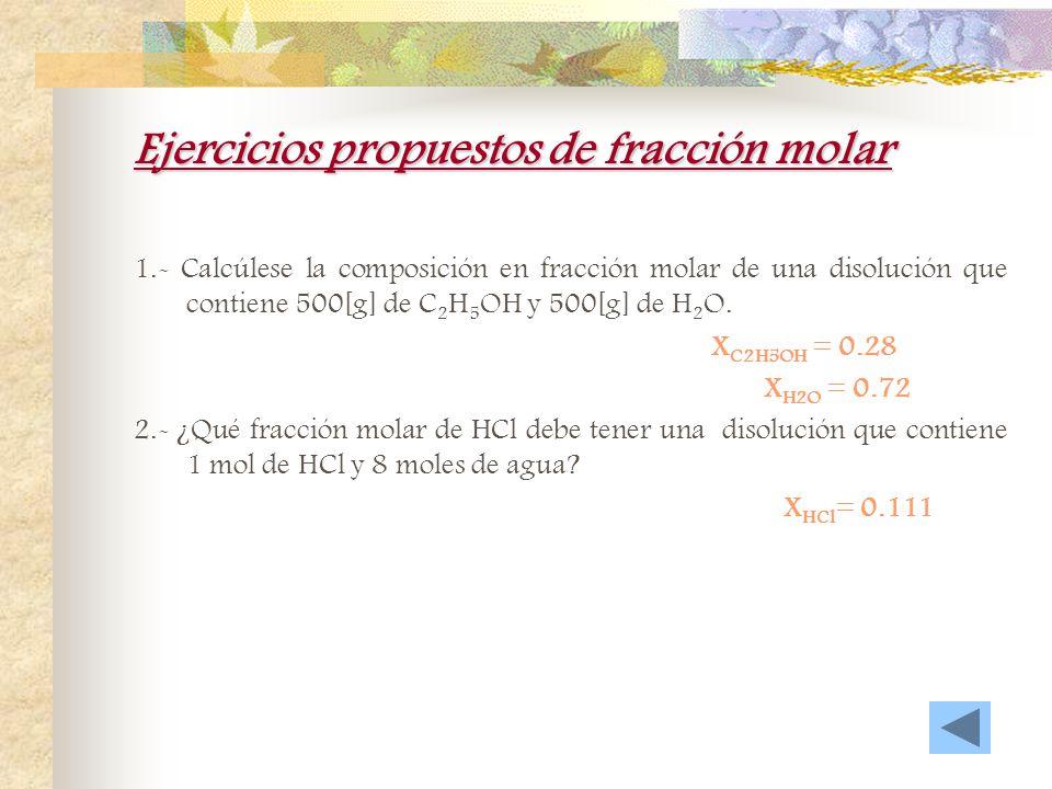 Ejercicios propuestos de %m/v 1.- 100 [mL] de una disolución acuosa de alcohol etílico (C 2 H 5 OH) se encuentra al 10%m/v ¿Cuál es la cantidad de alc