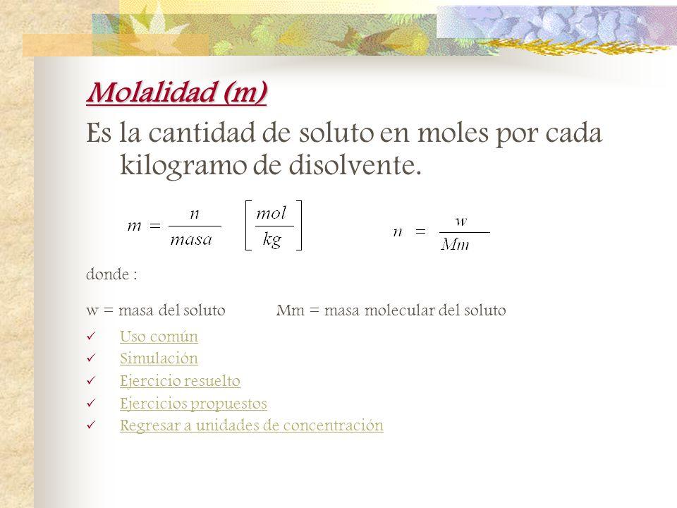 Molaridad (M) Es la cantidad de soluto en moles por cada litro de disolución. donde : w = masa del soluto Mm = masa molecular del soluto Uso común Sim