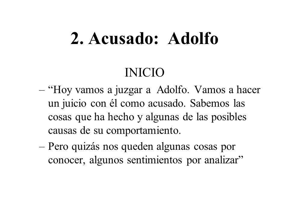 2.Acusado: Adolfo INICIO –Hoy vamos a juzgar a Adolfo.