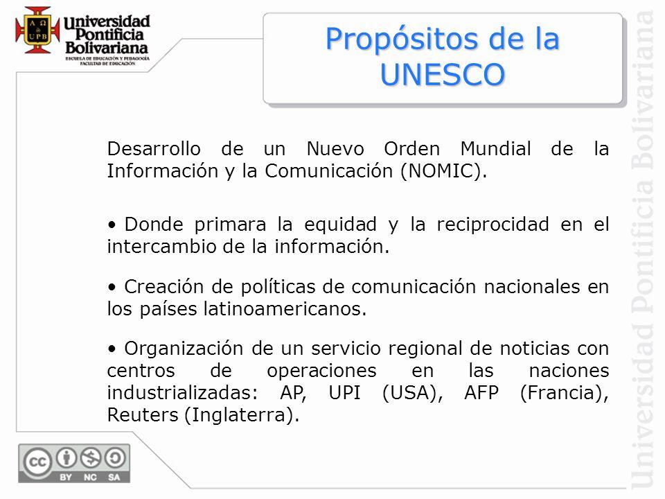 Desarrollo de un Nuevo Orden Mundial de la Información y la Comunicación (NOMIC). Donde primara la equidad y la reciprocidad en el intercambio de la i