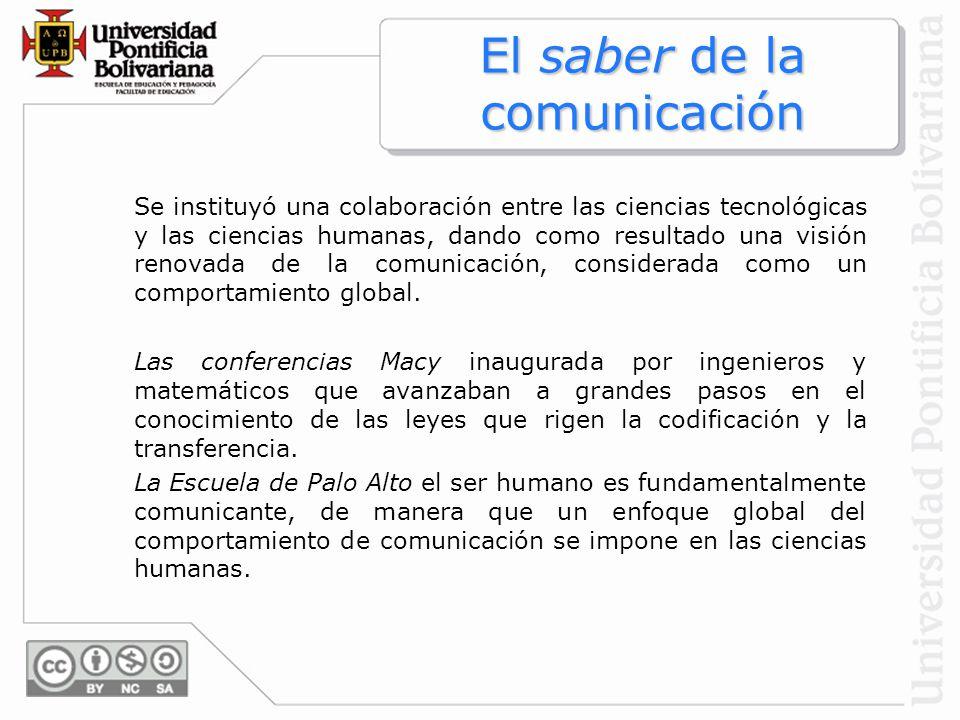 Se instituyó una colaboración entre las ciencias tecnológicas y las ciencias humanas, dando como resultado una visión renovada de la comunicación, con