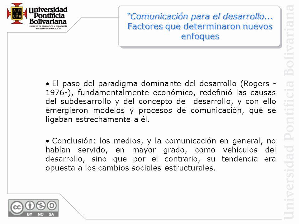 Comunicación para el desarrollo... Factores que determinaron nuevos enfoquesComunicación para el desarrollo... Factores que determinaron nuevos enfoqu