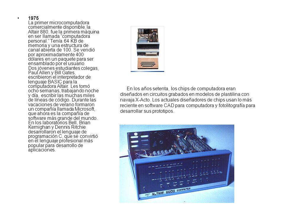 1975 La primer microcomputadora comercialmente disponible, la Altair 880, fue la primera máquina en ser llamada computadora personal. Tenía 64 KB de m