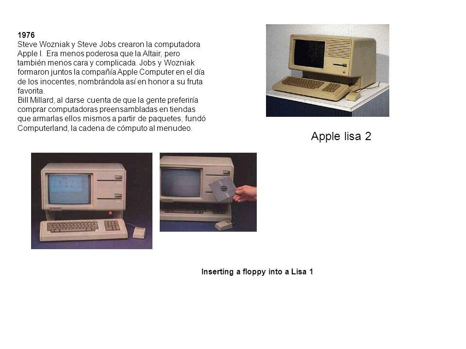 1976 Steve Wozniak y Steve Jobs crearon la computadora Apple I. Era menos poderosa que la Altair, pero también menos cara y complicada. Jobs y Wozniak