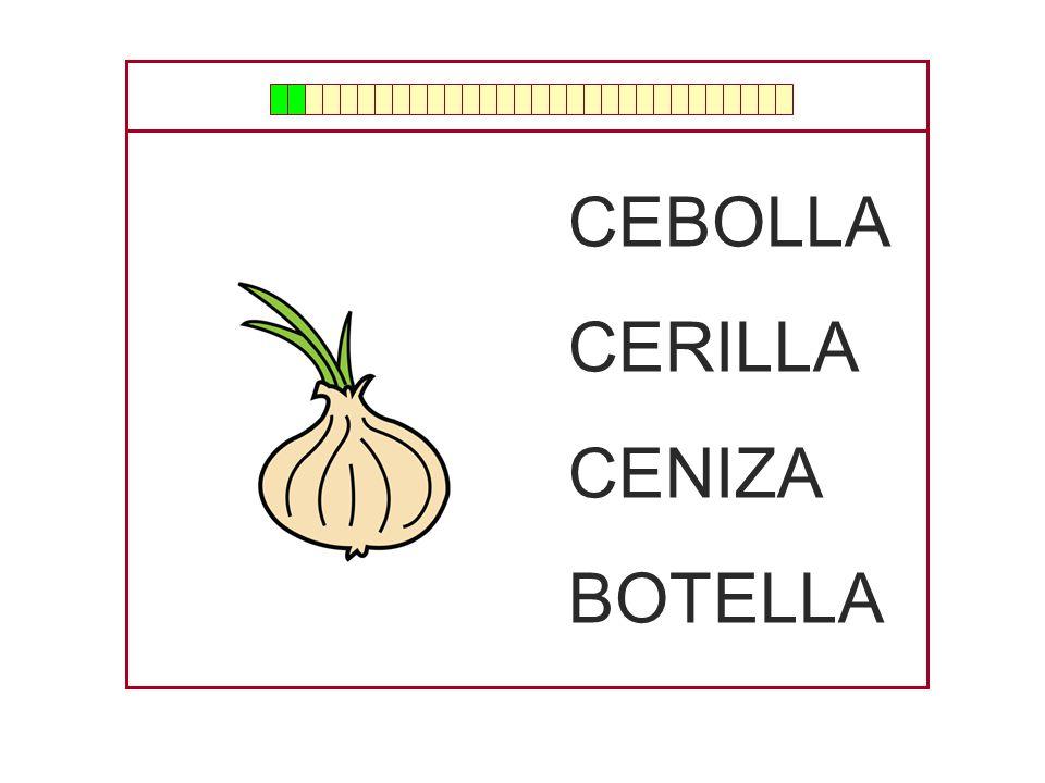 CENIZA CEREZA CERILLA CEBOLLA