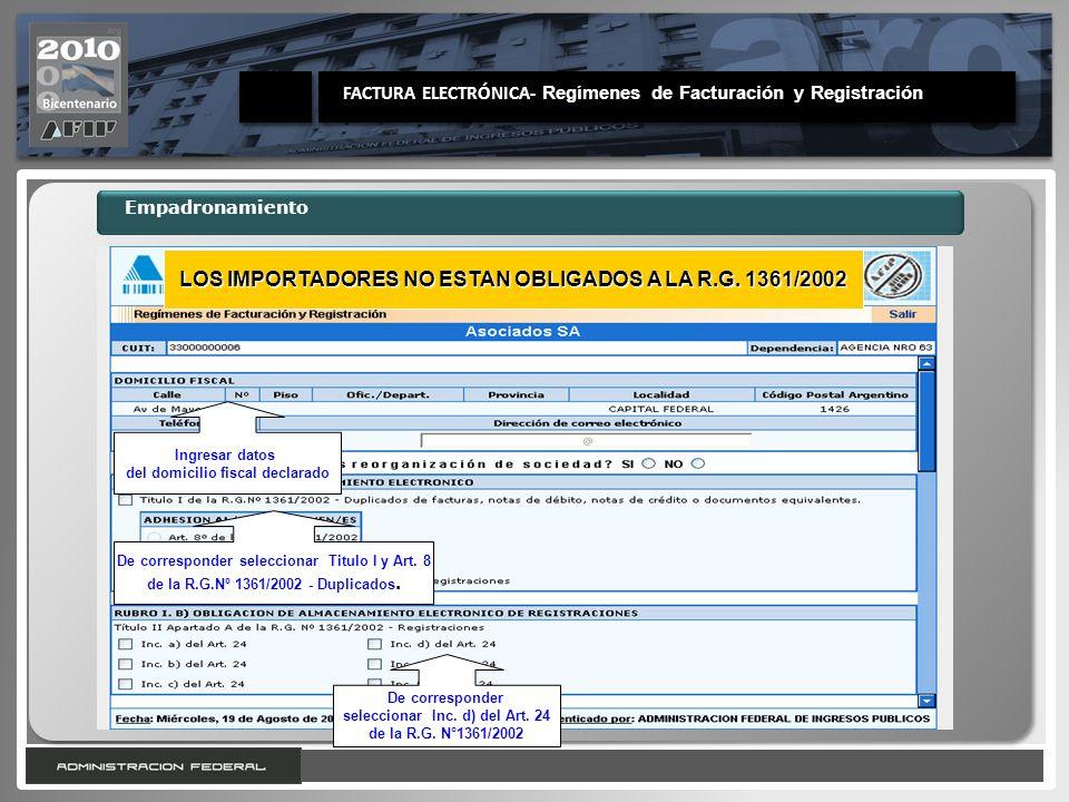 11 Ingresar datos del domicilio fiscal declarado De corresponder seleccionar Titulo I y Art. 8 de la R.G.Nº 1361/2002 - Duplicados. De corresponder se