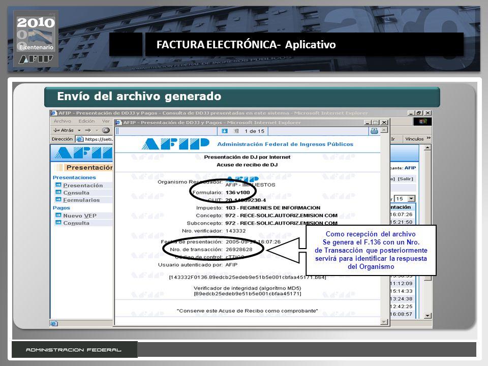 21 Envío del archivo generado Como recepción del archivo Se genera el F.136 con un Nro. de Transacción que posteriormente servirá para identificar la