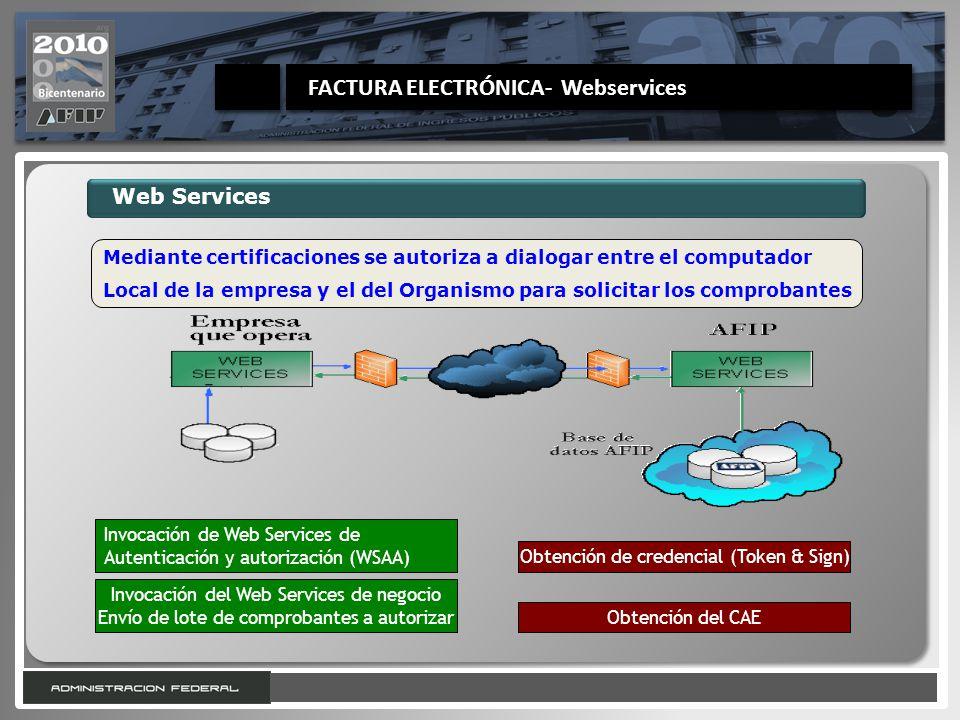 25 Web Services Mediante certificaciones se autoriza a dialogar entre el computador Local de la empresa y el del Organismo para solicitar los comproba