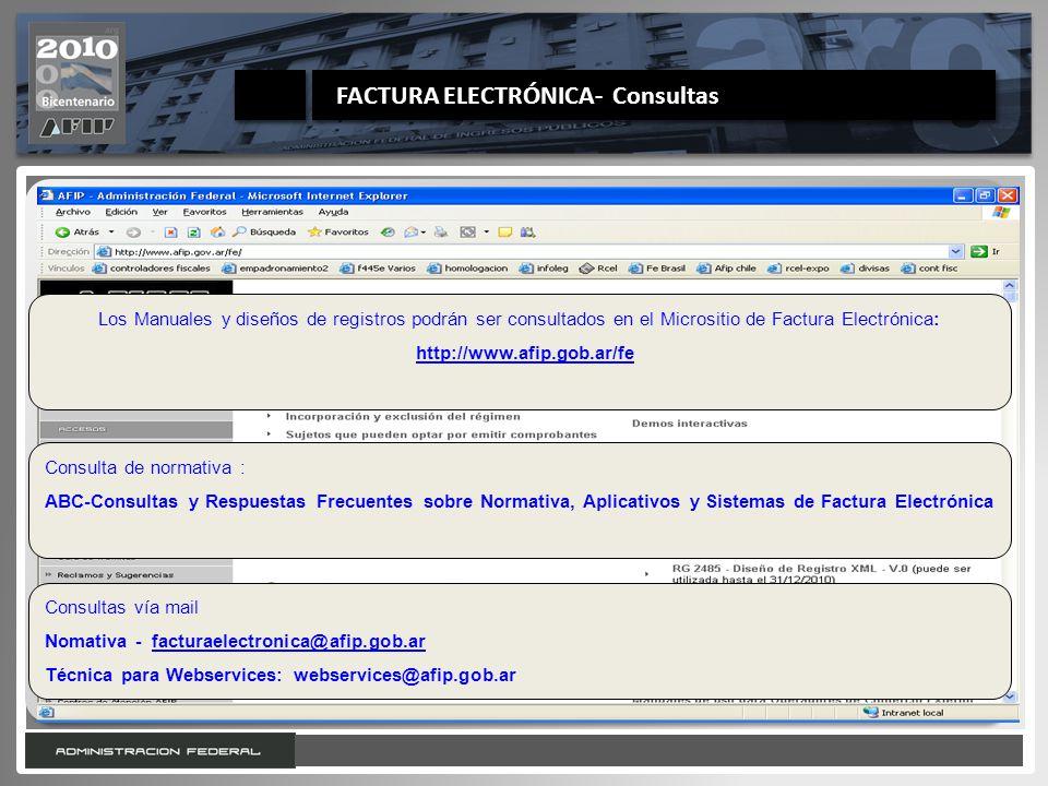 31 Octubre de 2010 Los Manuales y diseños de registros podrán ser consultados en el Micrositio de Factura Electrónica: http://www.afip.gob.ar/fe Consu