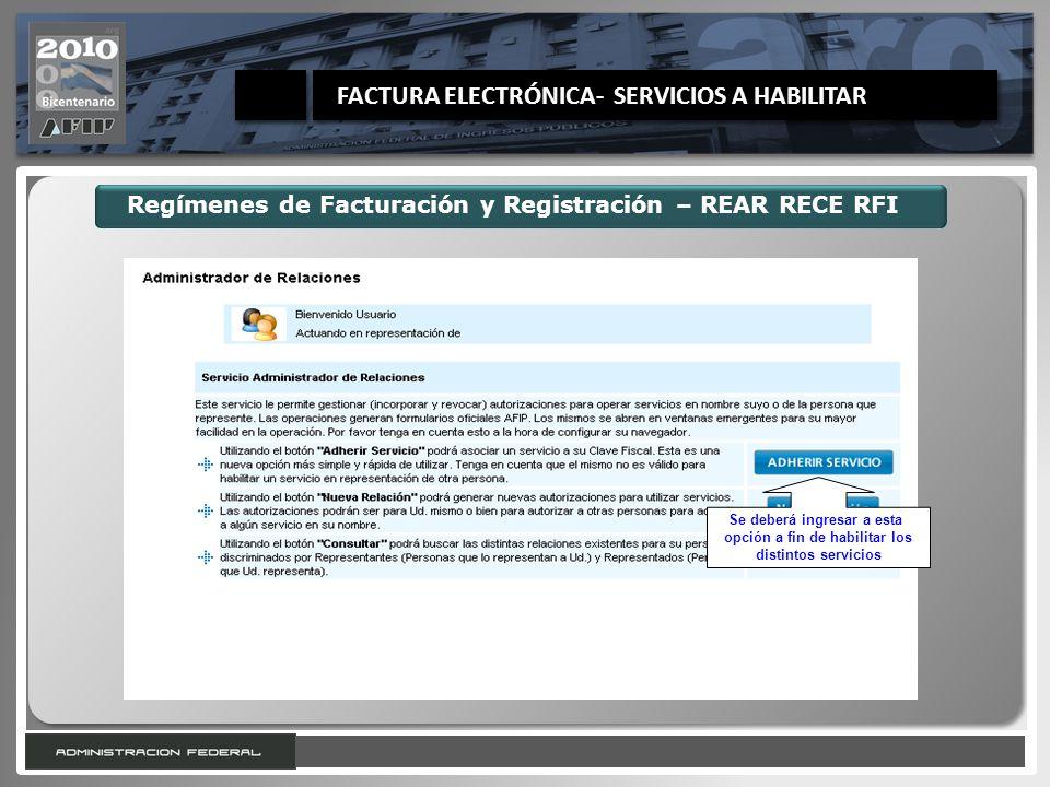 7 Regímenes de Facturación y Registración – REAR RECE RFI Se deberá ingresar a esta opción a fin de habilitar los distintos servicios