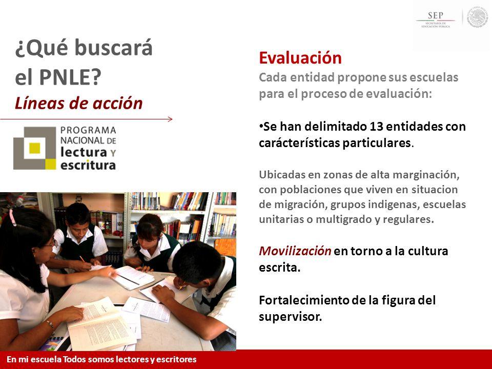 Evaluación Cada entidad propone sus escuelas para el proceso de evaluación: Se han delimitado 13 entidades con carácterísticas particulares. Ubicadas