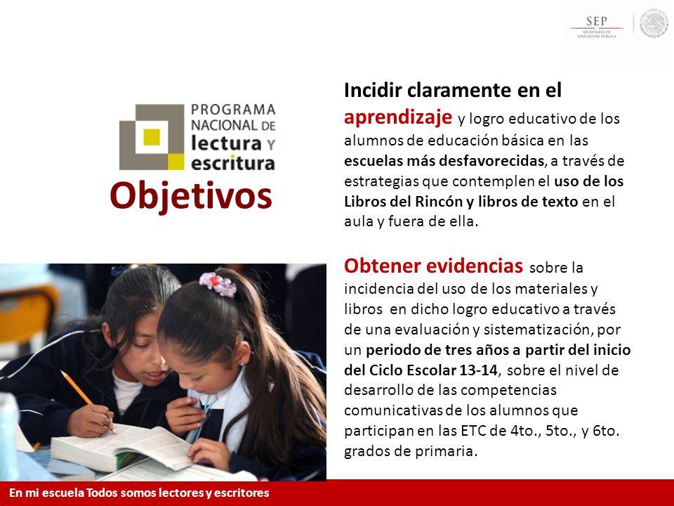 Objetivos Incidir claramente en el aprendizaje y logro educativo de los alumnos de educación básica en las escuelas más desfavorecidas, a través de es
