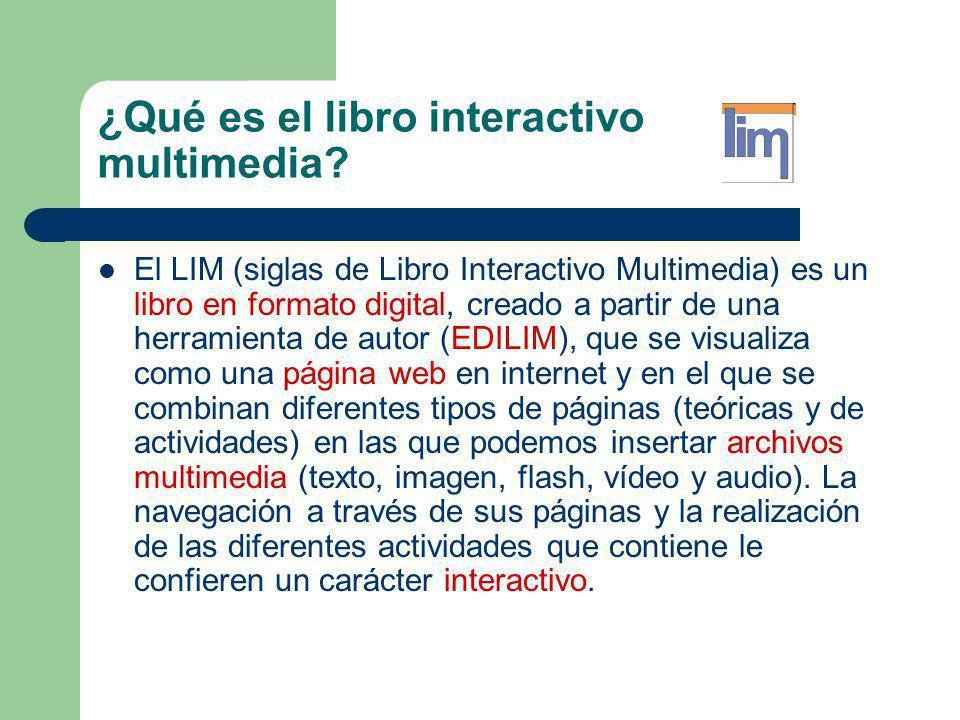 ¿Qué es el libro interactivo multimedia? El LIM (siglas de Libro Interactivo Multimedia) es un libro en formato digital, creado a partir de una herram