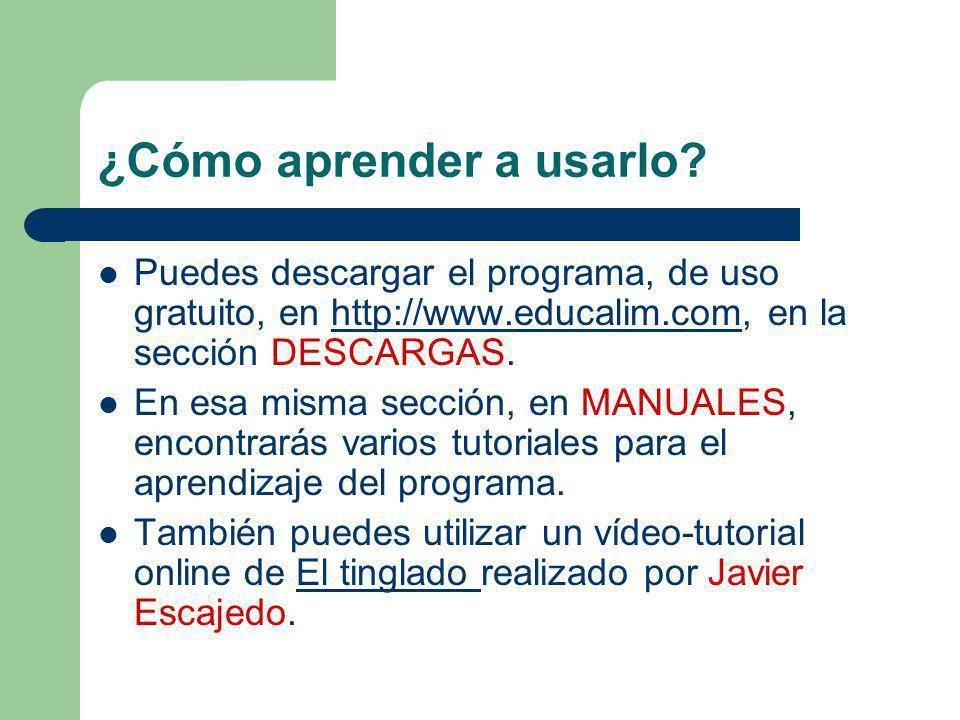 ¿Cómo aprender a usarlo? Puedes descargar el programa, de uso gratuito, en http://www.educalim.com, en la sección DESCARGAS.http://www.educalim.com En