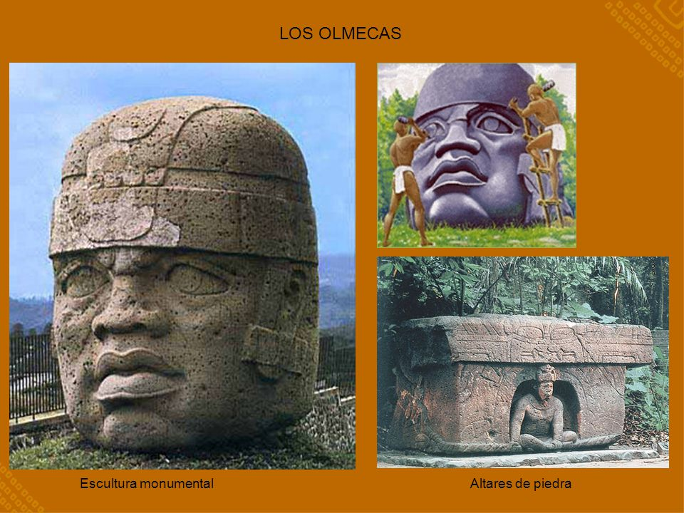 LOS OLMECAS Altares de piedraEscultura monumental