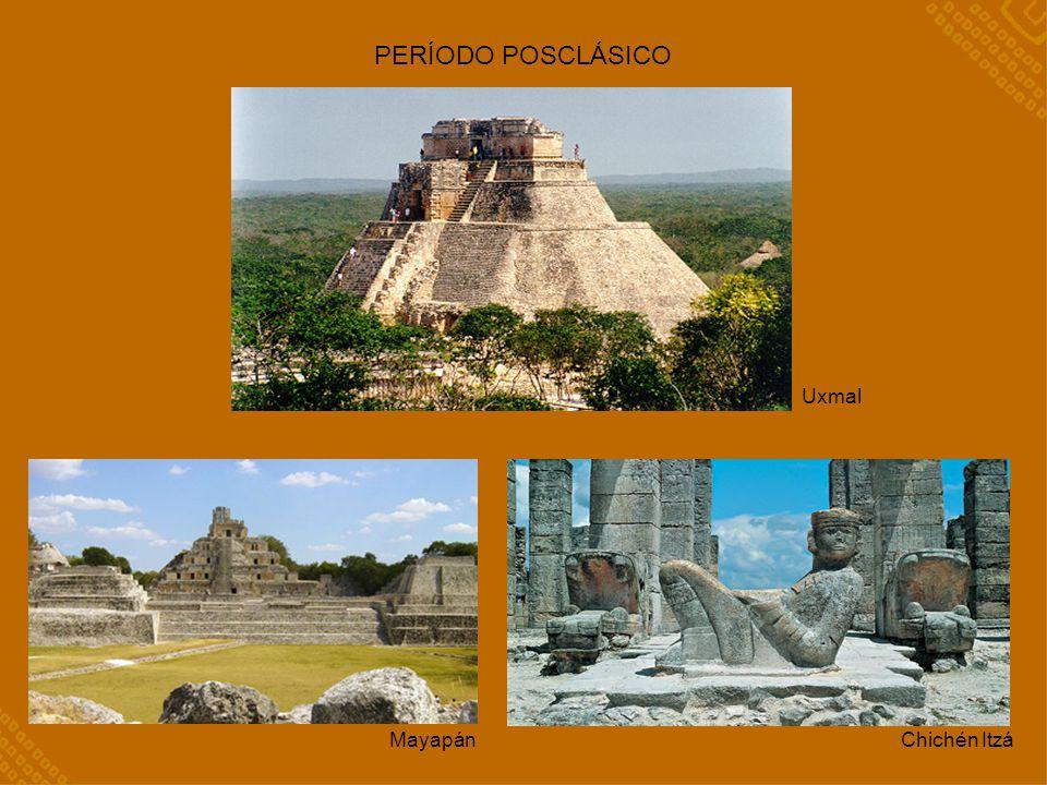 PERÍODO POSCLÁSICO Uxmal MayapánChichén Itzá