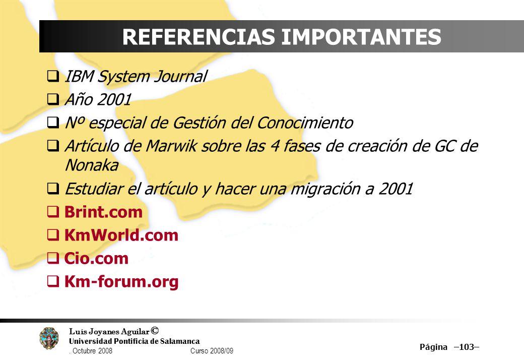 Luis Joyanes Aguilar © Universidad Pontificia de Salamanca. Octubre 2008 Curso 2008/09 REFERENCIAS IMPORTANTES IBM System Journal Año 2001 Nº especial