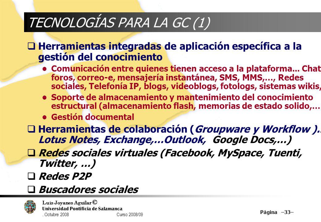 Luis Joyanes Aguilar © Universidad Pontificia de Salamanca. Octubre 2008 Curso 2008/09 Página –33– TECNOLOGÍAS PARA LA GC (1) Herramientas integradas