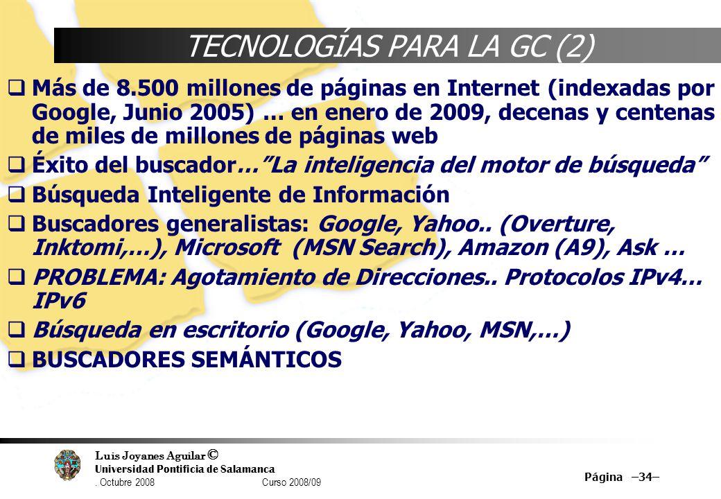 Luis Joyanes Aguilar © Universidad Pontificia de Salamanca. Octubre 2008 Curso 2008/09 Página –34– TECNOLOGÍAS PARA LA GC (2) Más de 8.500 millones de