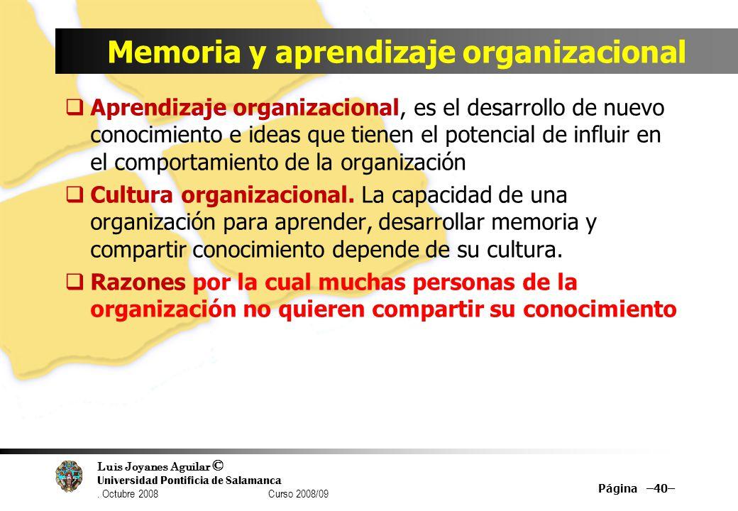 Luis Joyanes Aguilar © Universidad Pontificia de Salamanca. Octubre 2008 Curso 2008/09 Memoria y aprendizaje organizacional Aprendizaje organizacional