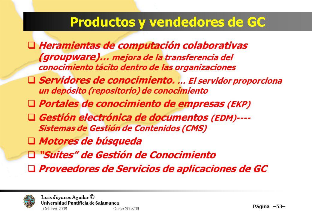 Luis Joyanes Aguilar © Universidad Pontificia de Salamanca. Octubre 2008 Curso 2008/09 Productos y vendedores de GC Heramientas de computación colabor