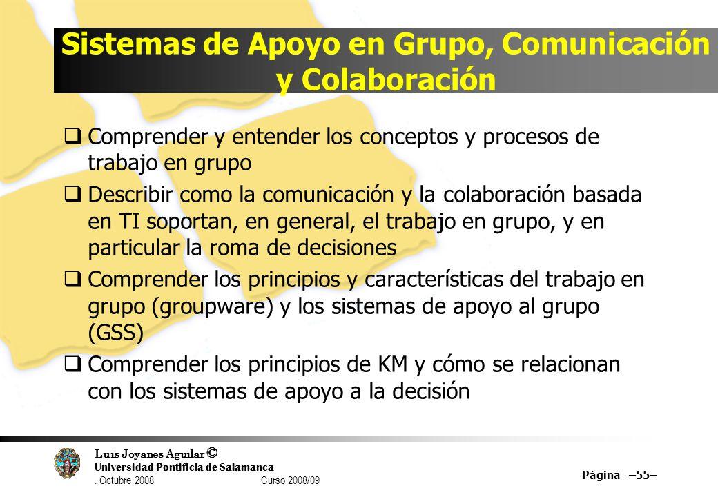 Luis Joyanes Aguilar © Universidad Pontificia de Salamanca. Octubre 2008 Curso 2008/09 Sistemas de Apoyo en Grupo, Comunicación y Colaboración Compren