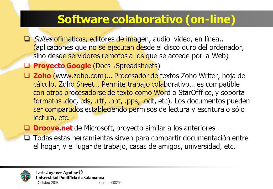 Luis Joyanes Aguilar © Universidad Pontificia de Salamanca. Octubre 2008 Curso 2008/09 Software colaborativo (on-line) Suites ofimáticas, editores de