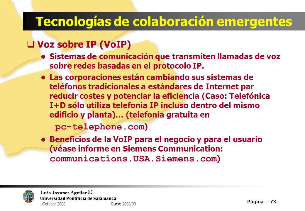 Luis Joyanes Aguilar © Universidad Pontificia de Salamanca. Octubre 2008 Curso 2008/09 Tecnologías de colaboración emergentes Voz sobre IP (VoIP) Sist
