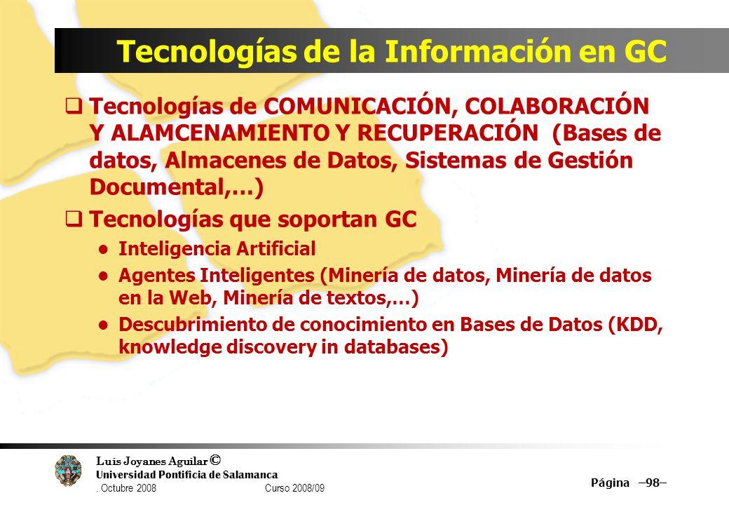 Luis Joyanes Aguilar © Universidad Pontificia de Salamanca. Octubre 2008 Curso 2008/09 Tecnologías de la Información en GC Tecnologías de COMUNICACIÓN