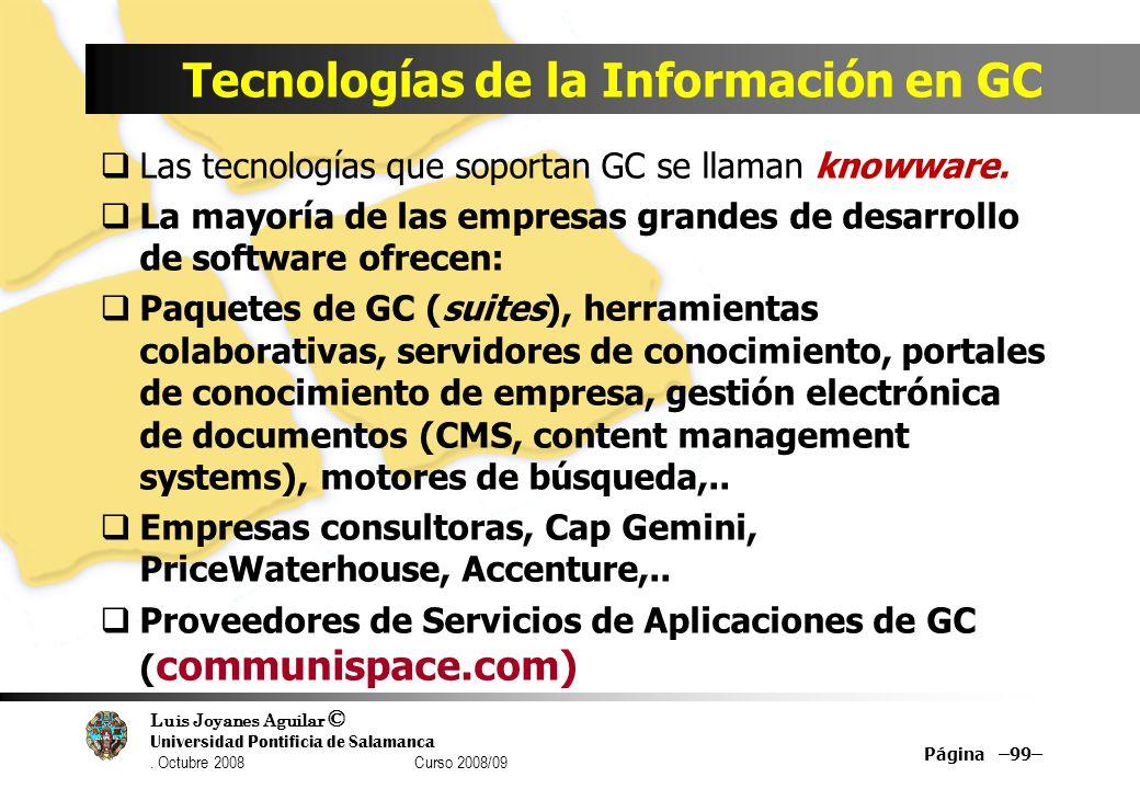 Luis Joyanes Aguilar © Universidad Pontificia de Salamanca. Octubre 2008 Curso 2008/09 Tecnologías de la Información en GC Las tecnologías que soporta