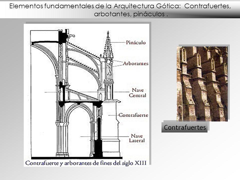 Elementos fundamentales de la Arquitectura Gótica: Contrafuertes, arbotantes, pináculos. Contrafuertes