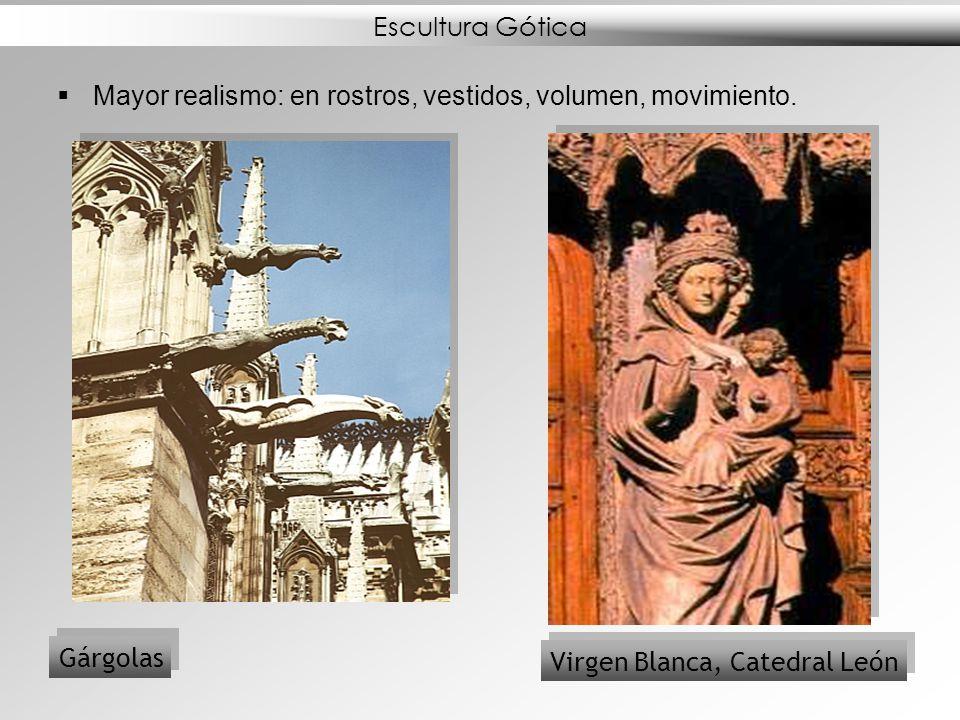 Escultura Gótica Mayor realismo: en rostros, vestidos, volumen, movimiento. Gárgolas Virgen Blanca, Catedral León