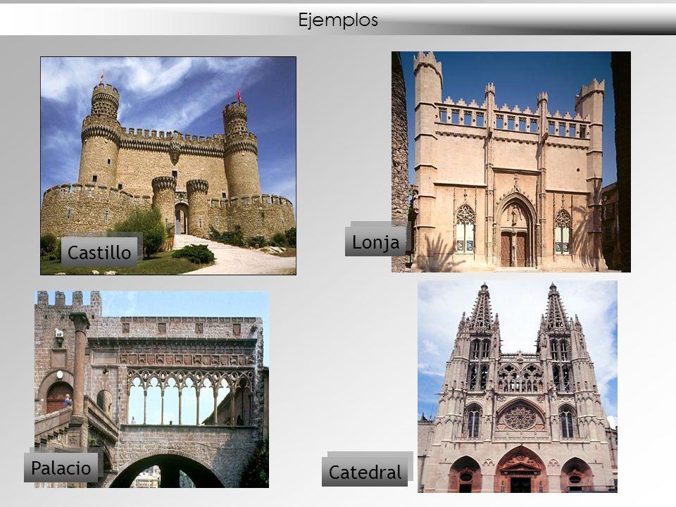 Ejemplos Castillo Lonja Palacio Catedral