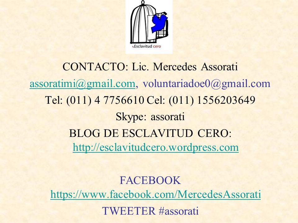 CONTACTO: Lic. Mercedes Assorati assoratimi@gmail.comassoratimi@gmail.com, voluntariadoe0@gmail.com Tel: (011) 4 7756610 Cel: (011) 1556203649 Skype: