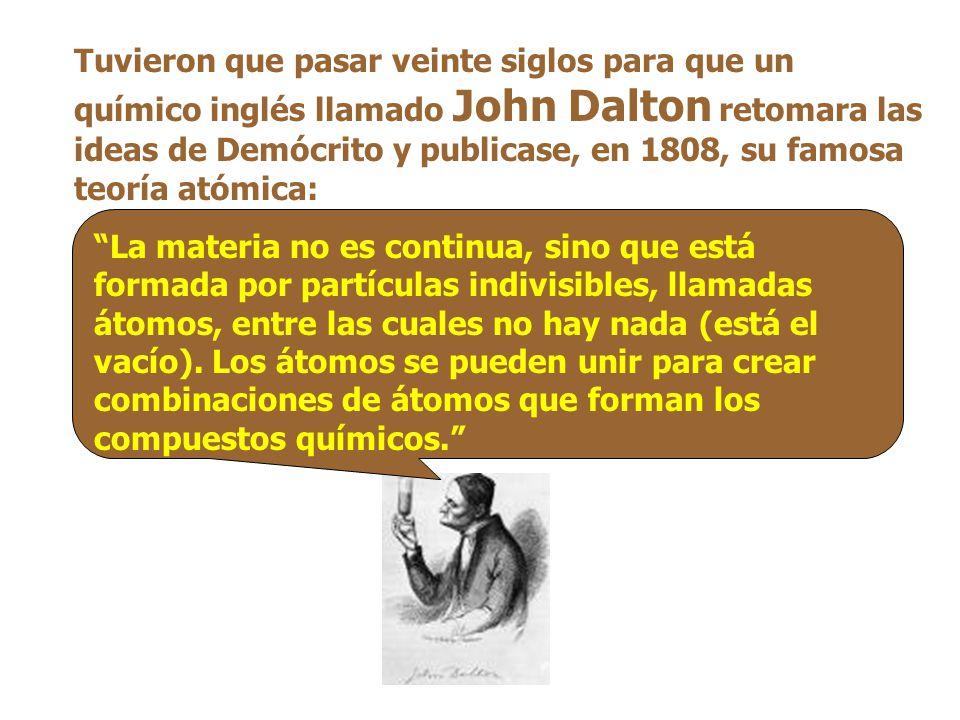 Las ideas de Dalton fueron perfeccionadas por otros científicos.