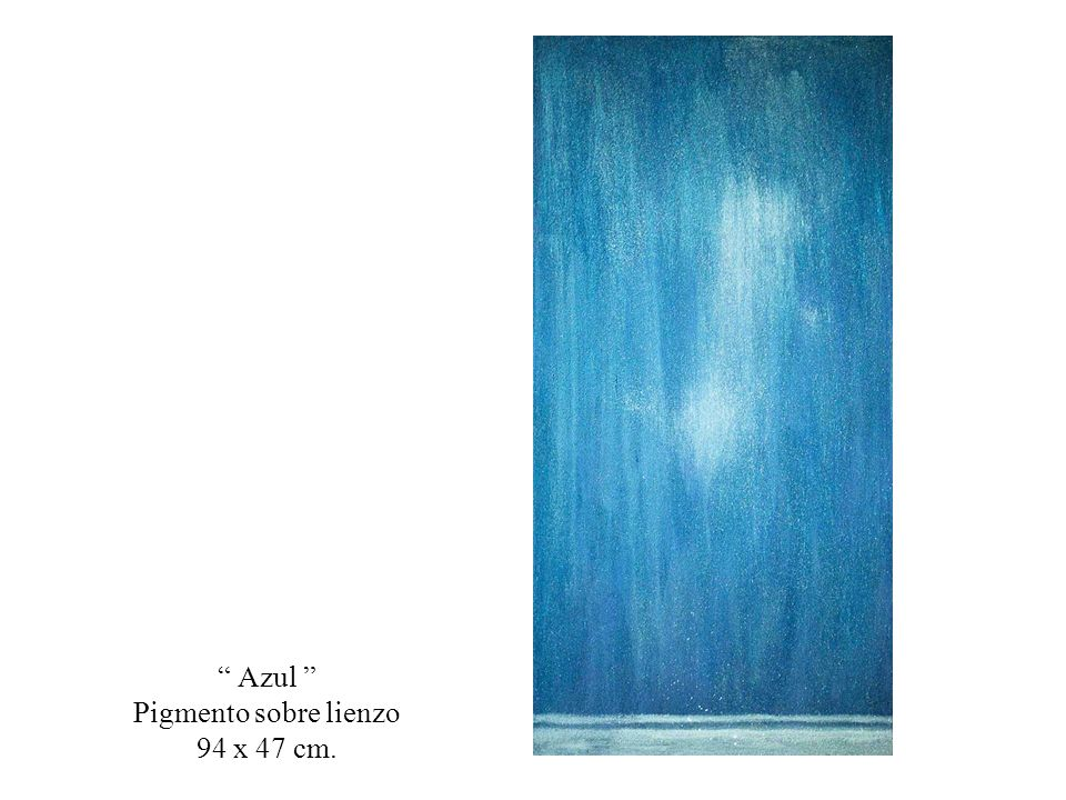 Azul Pigmento sobre lienzo 94 x 47 cm.