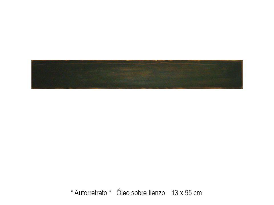 Autorretrato Óleo sobre lienzo 13 x 95 cm.