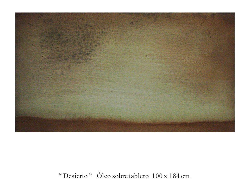 Desierto Óleo sobre tablero 100 x 184 cm.