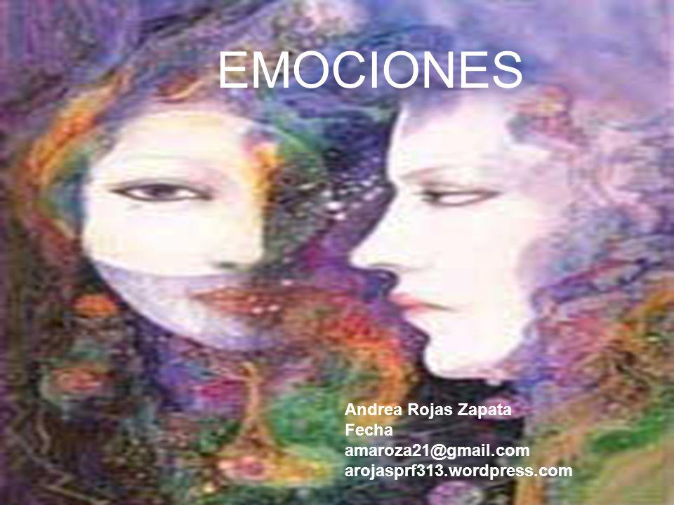 Imagen Andrea Rojas Zapata Fecha amaroza21@gmail.com arojasprf313.wordpress.com EMOCIONES